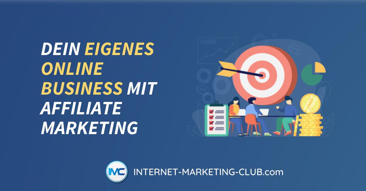 Dein eigenes Online Business mit Affiliate Marketing