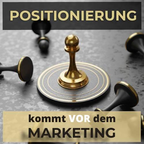 Positionierung vor Marketing