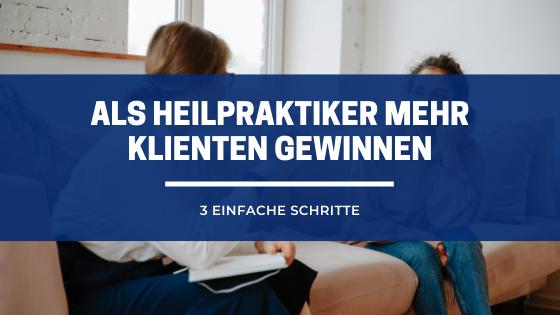 Als Heilpraktiker mehr Klienten online gewinnen