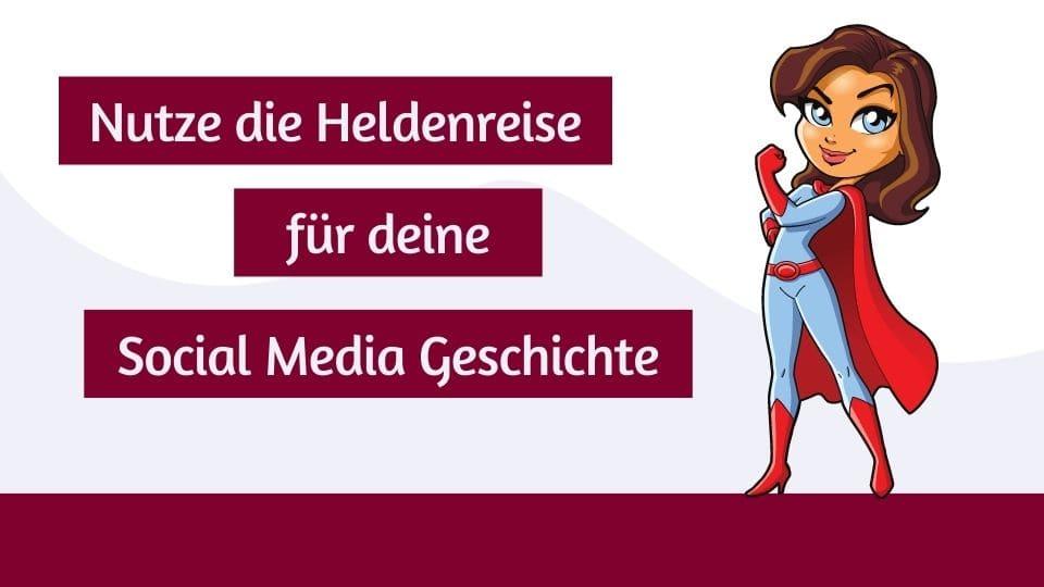Heldenreise für Social Media Geschichten