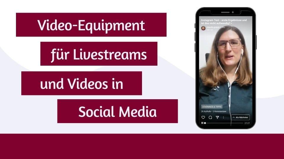 Video-Equipment für Livestreams und Videos in Social Media