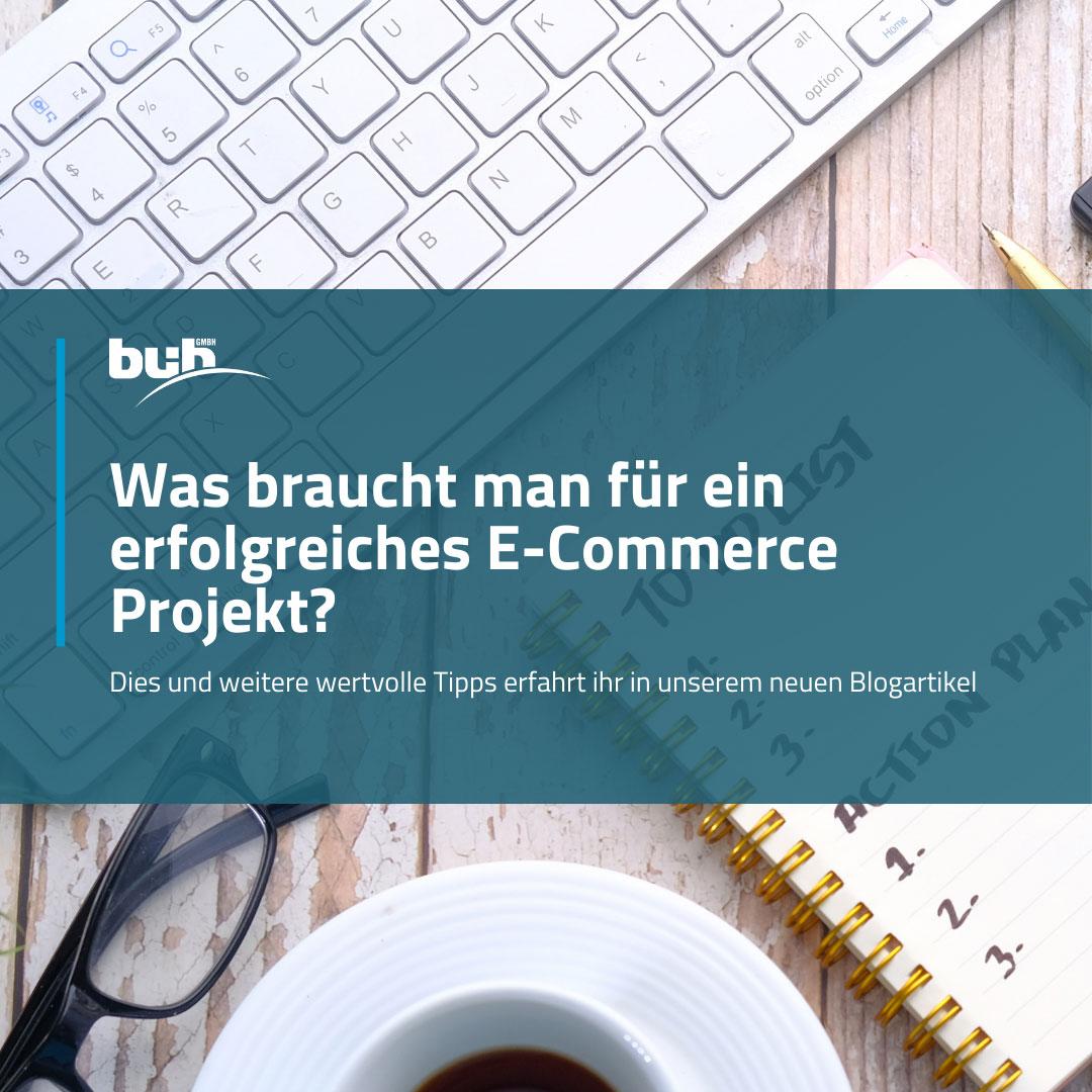 Was braucht man für ein erfolgreiches E-Commerce Projekt?