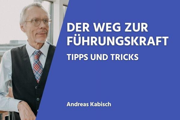 Der Weg zur Führungskraft - Tipps und Tricks