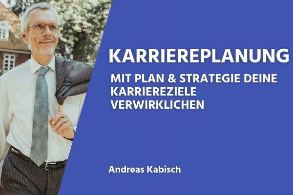 Karriereplanung: Mit Plan & Strategie deine Karriereziele verwirklichen