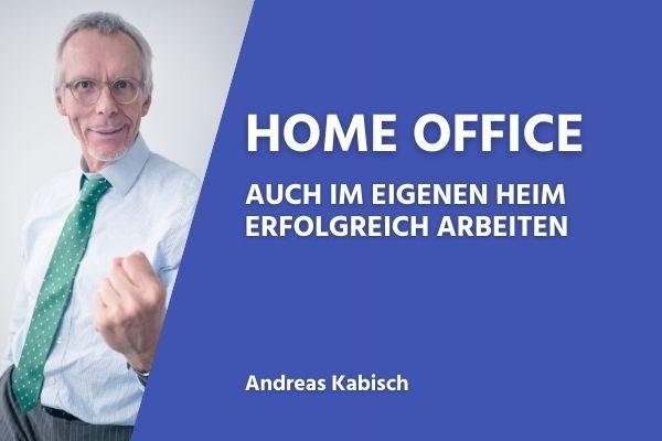 Home Office - auch im eigenen Heim erfolgreich arbeiten