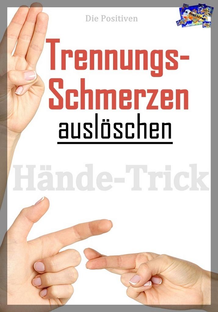 Ebook über Trennungsschmerzen auslöschen Hände-Trick von Die Positiven