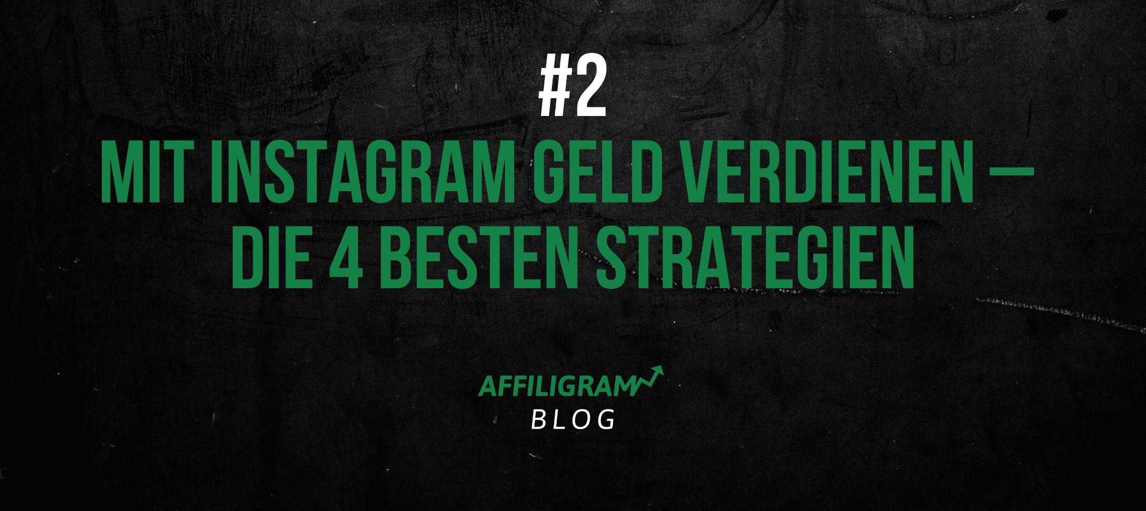 Die 4 besten Strategien um Geld mit Instagram zu verdienen🚀