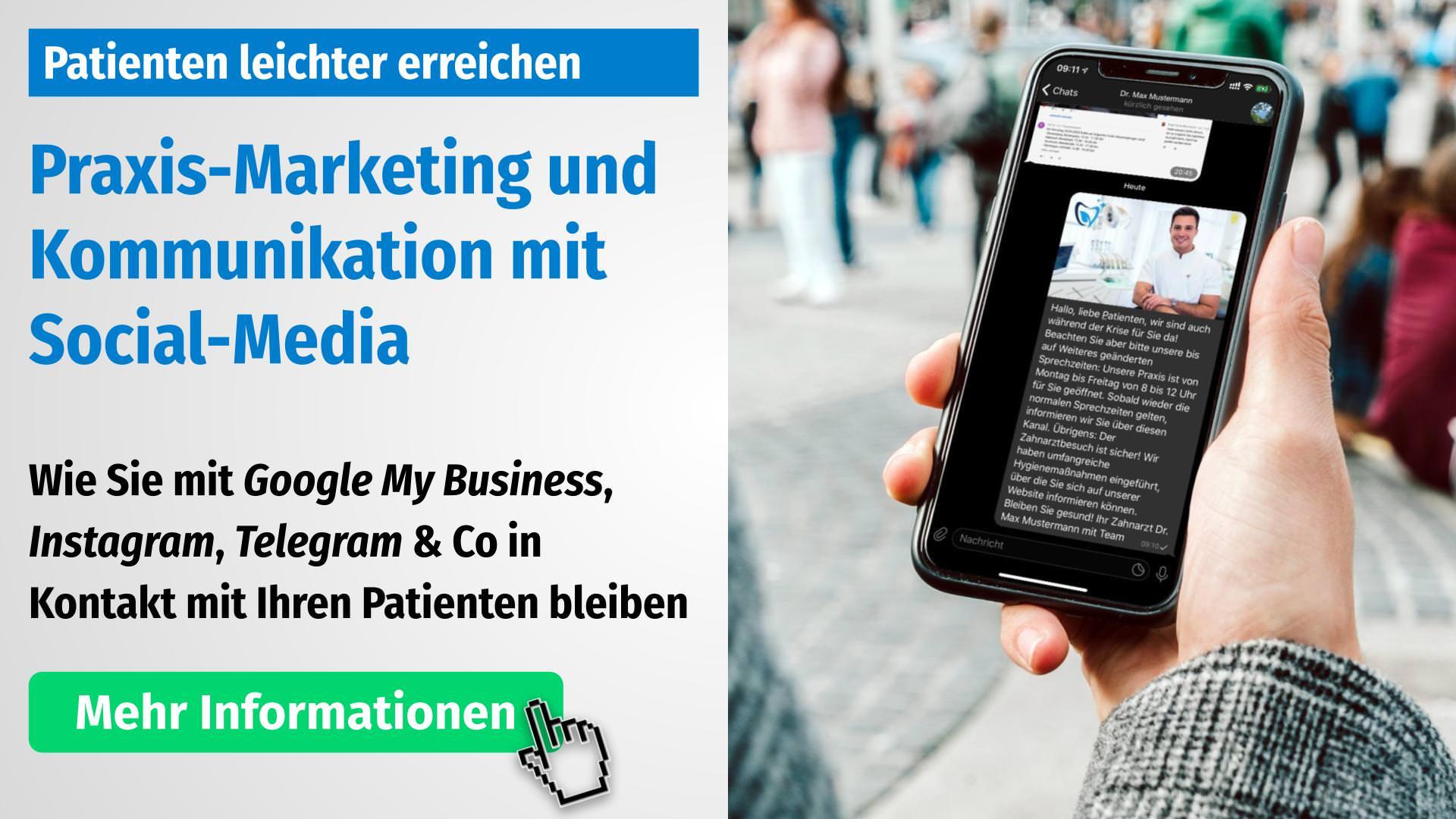 Praxis-Marketing mit Social-Media: Instagram, Facebook, Google My Business, Telegram WhatsApp