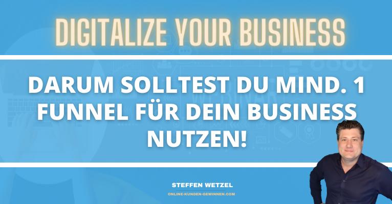 Funnel Marketing: Warum Selbständige und Unternehmer mindestens 1 Funnel haben sollten