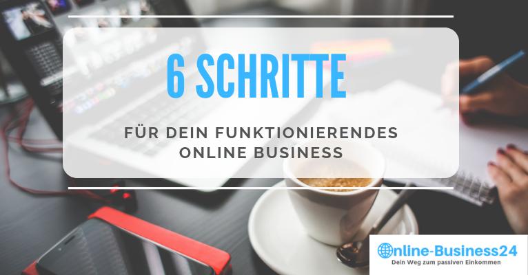 Dein 6 Schritte Plan für Dein lukratives Online Business