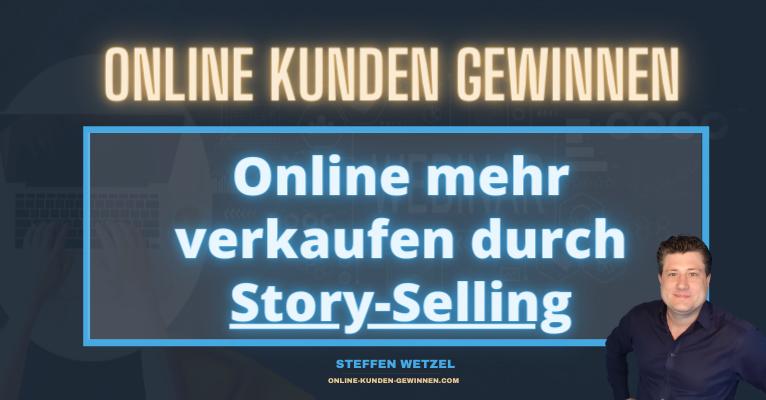 Leadgenerierung - Online mehr verkaufen durch Storytelling - Wie funktioniert das genau?