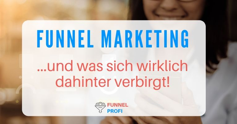 Was verbirgt sich hinter Funnel Marketing?