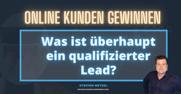 Leadgenerierung und Online Kundengewinnung - Was ist ein qualifizierter Lead - Grundlagen