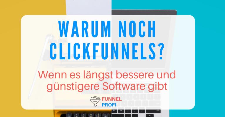 Clickfunnels – die bessere und preiswertere Alternative