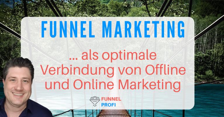 Funnel Marketing als perfekte Verbindung von Off- und Online Marketing