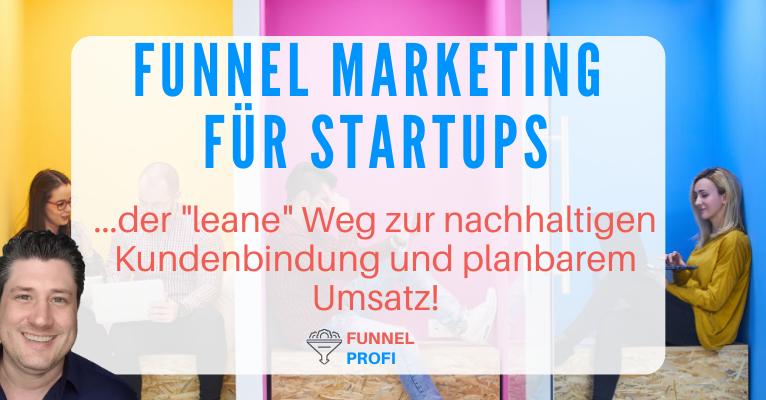 Lean Funnel Marketing als preiswerte Online Kundenbindungs-Lösung für Startups