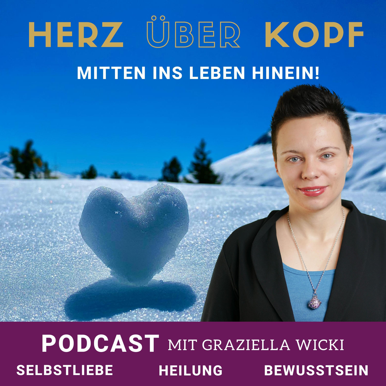Graziella Wicki - Podcast Herz ueber Kopf