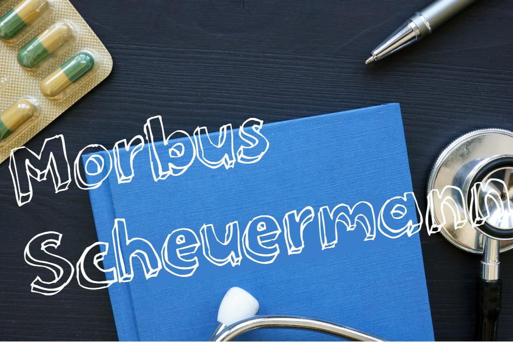 Morbus Scheuermann - Ein Rückenschmerz Verursacher