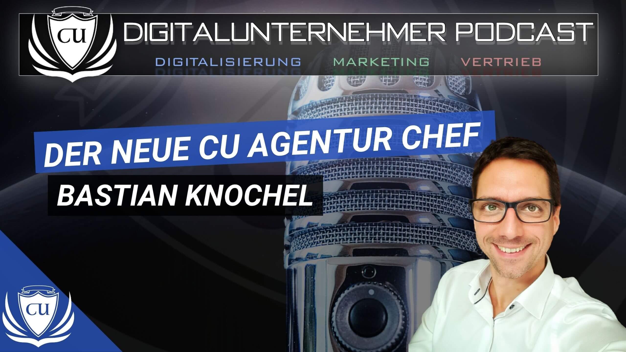 Bastian Knochel: Vorstellung des neuen CU Agentur Chefs
