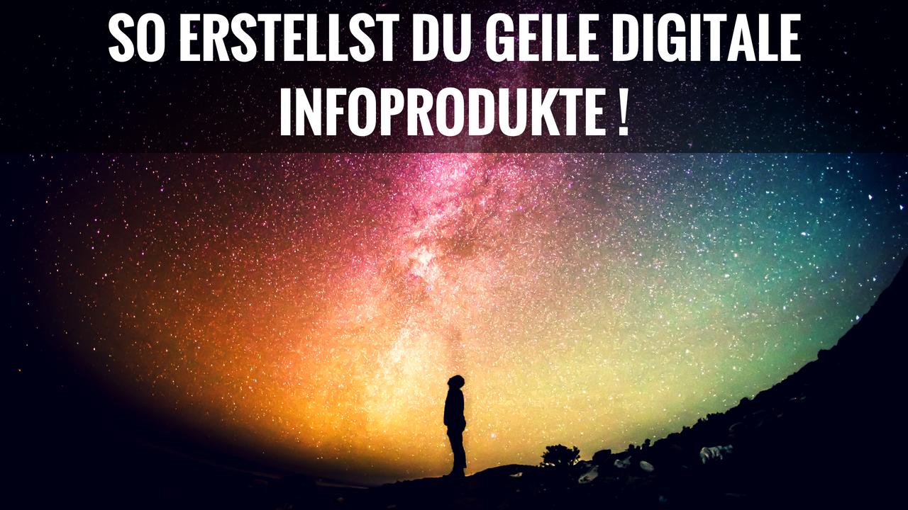 So erstellst Du geile digitale Infoprodukte