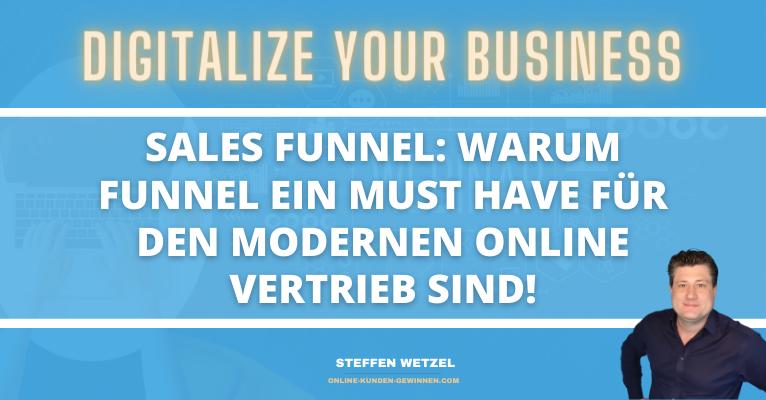 Sales Funnel: Warum Funnel ein Must Have für den modernen Online Vertrieb sind!