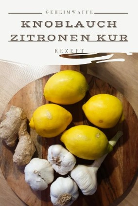 Geheimwaffe: Knoblauch Zitronen Kur