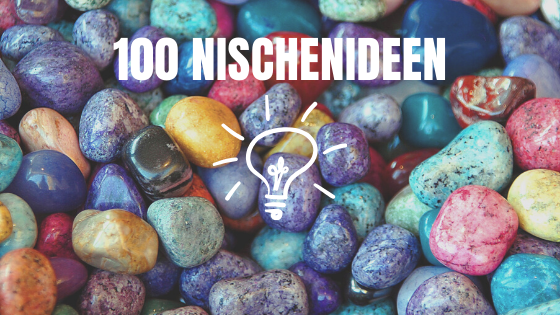 100 Nischenideen für dein Online-Marketing Business