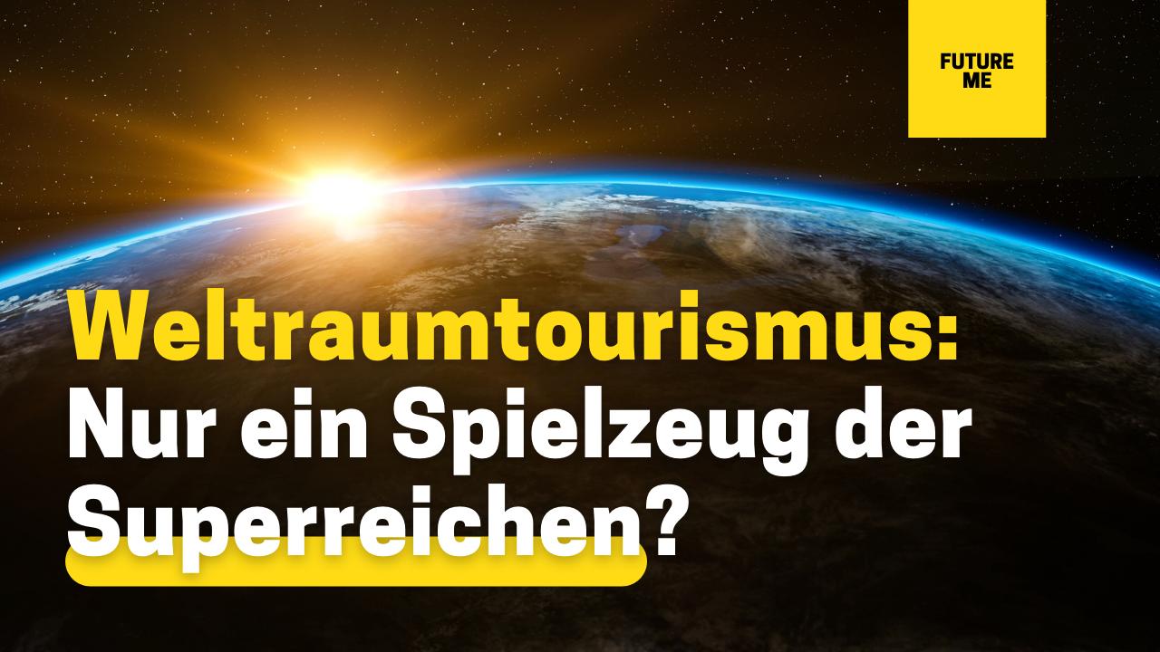 Weltraumtourismus – nur ein Spielzeug der Superreichen?