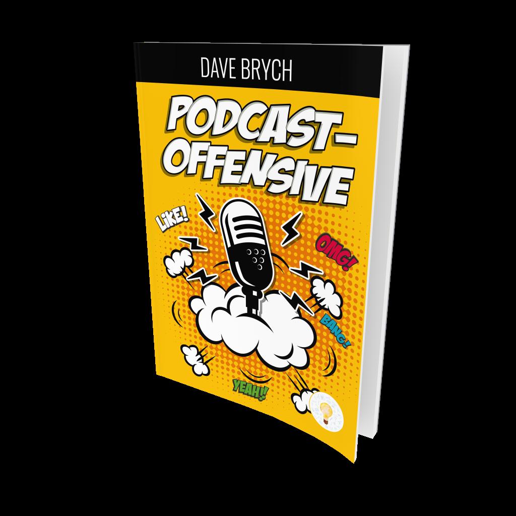 Cover Podcastoffensive Das Buch für Podcaster von Dave Brych