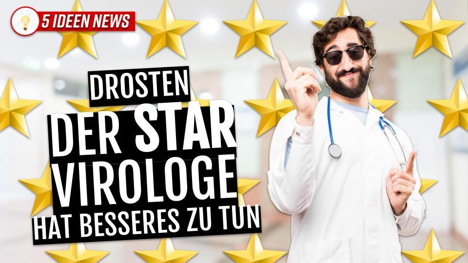 Der STAR-Virologe hat besseres zu tun!