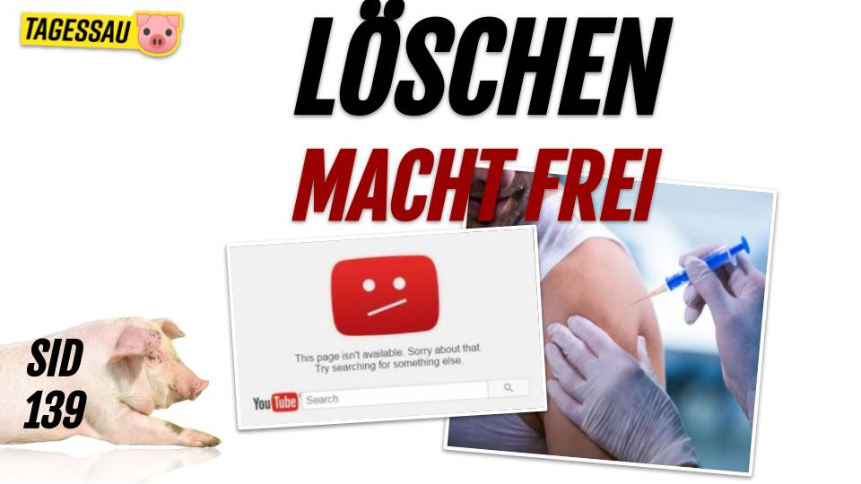 SID 139 - Löschen macht frei, Deutschland wird immer freier!