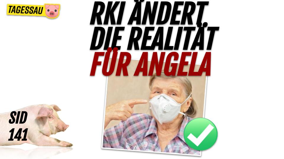 SID 141 - RKI ändert Realität für Angela #FFP2 ist top!