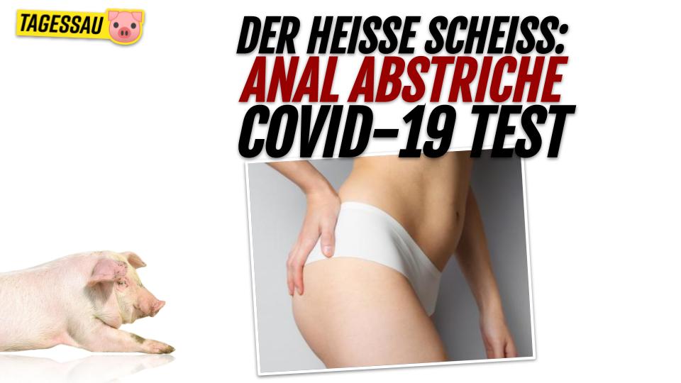 Der heiße Scheiss: Anal Abstriche als Covid-19 Test