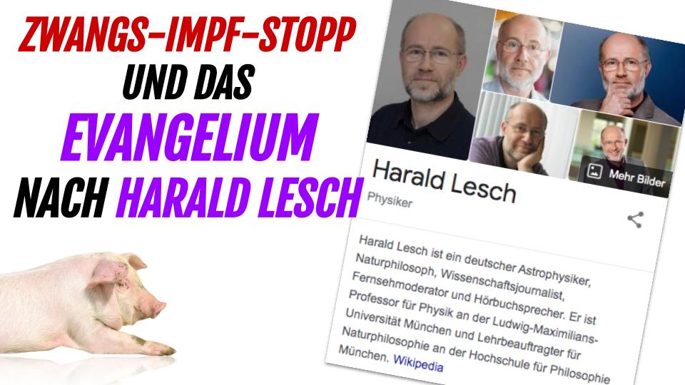 SID 134 - Zwangs-Impf-Stopp und das Evangelium nach Harald Lesch (Terra-X)