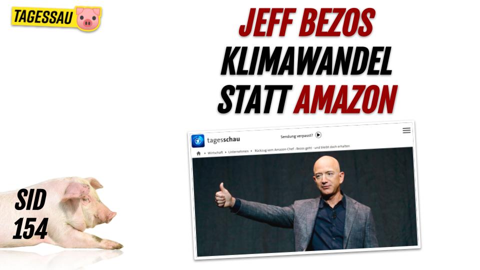 SID 154 - Jeff Bezos jetzt Klimawandel statt Amazon