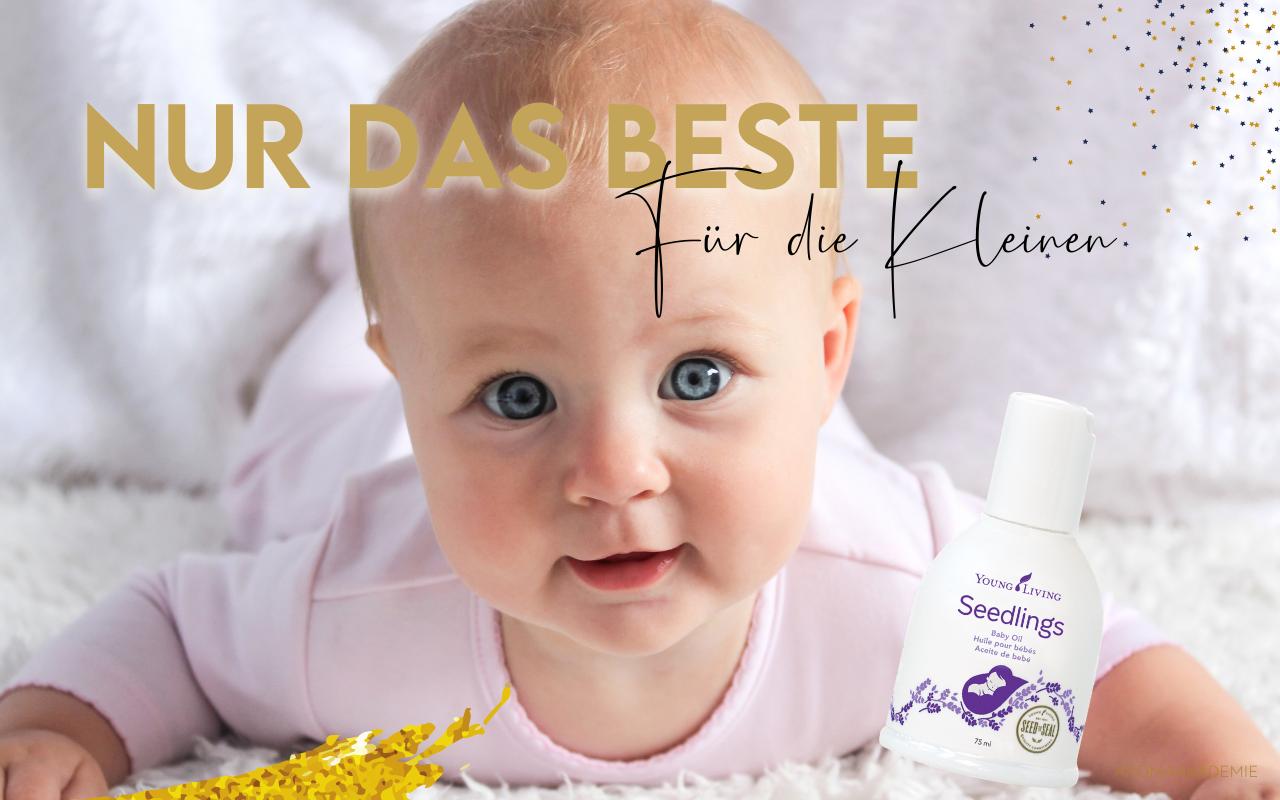Seedlings - Babypflege - nicht nur für Babys!