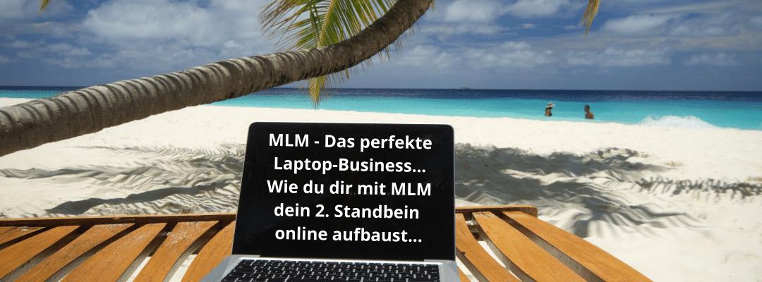 Das perfekte Laptop-Business: Mit MLM-Empfehlungs-Marketing online 2. Standbein aufbauen