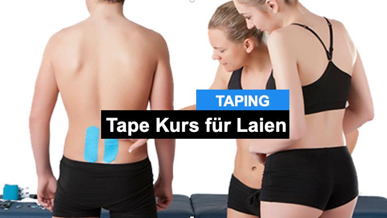 Tape Kurs für Laien - ohne medizinische Kenntnisse Tapen lernen?
