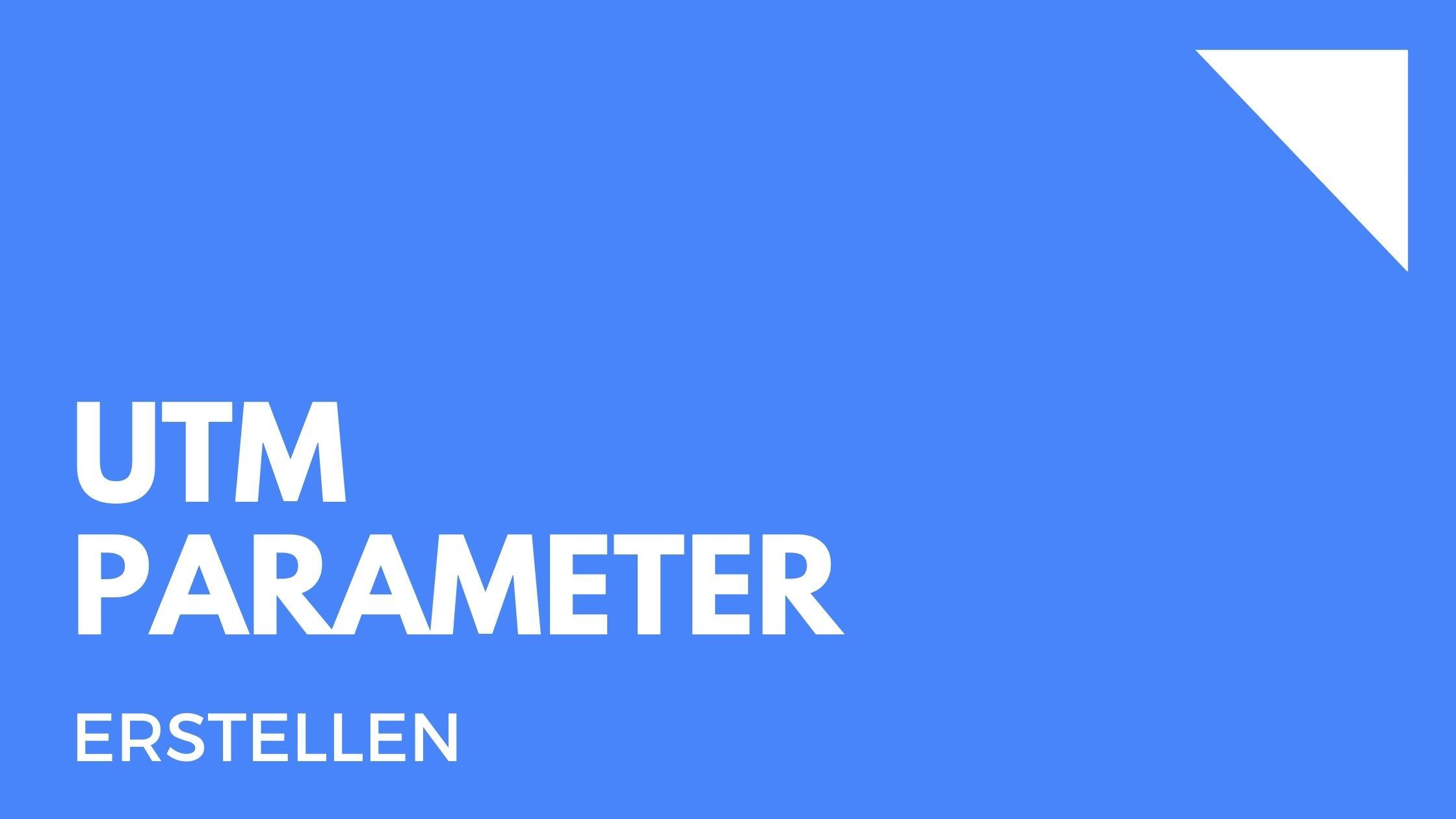 UTM Generator zur Analyse deiner (Digital)-Kampagnen in Google Analytics & GA