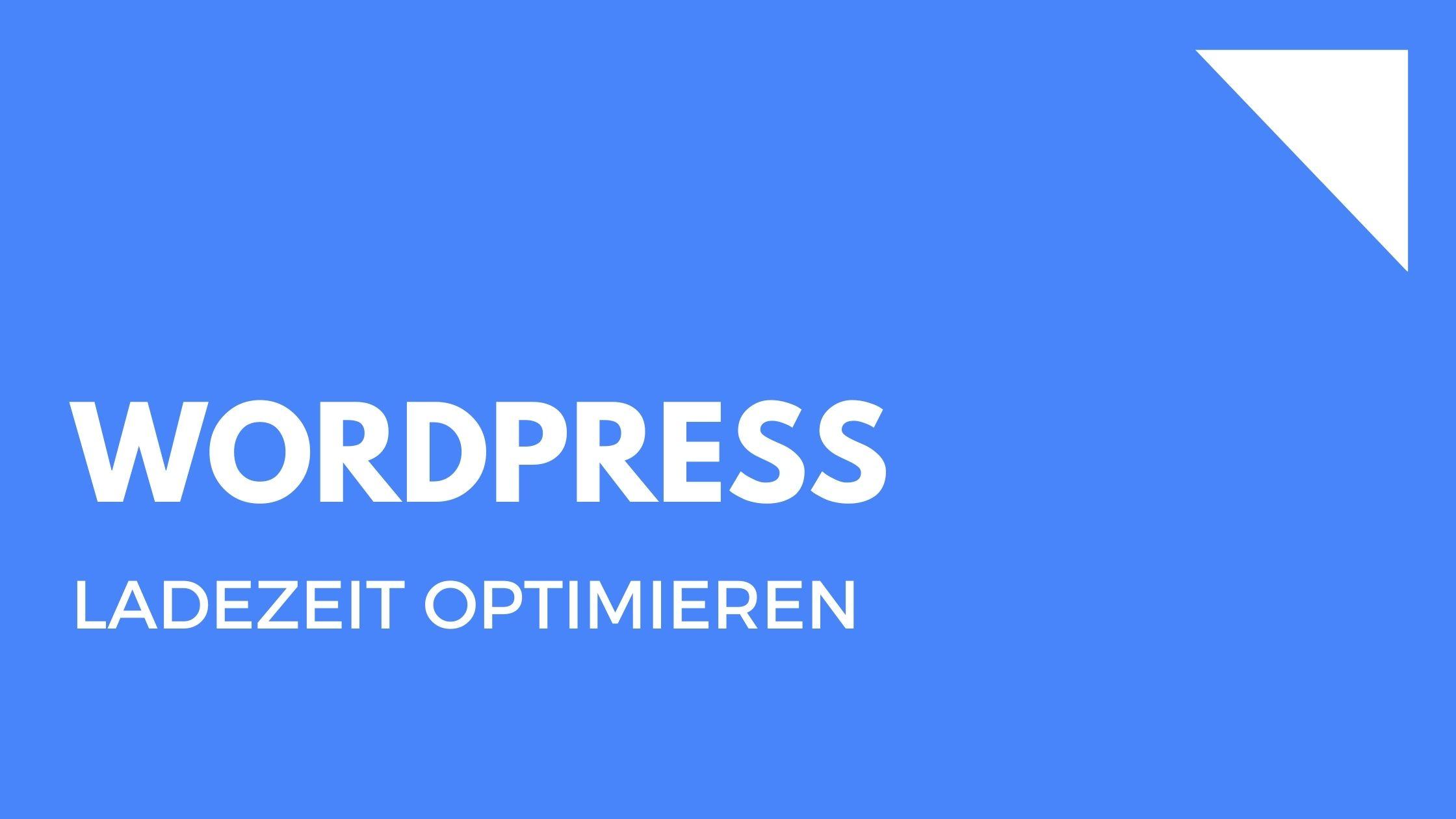 Wordpress Schneller machen – Tipps, Tricks & Tools