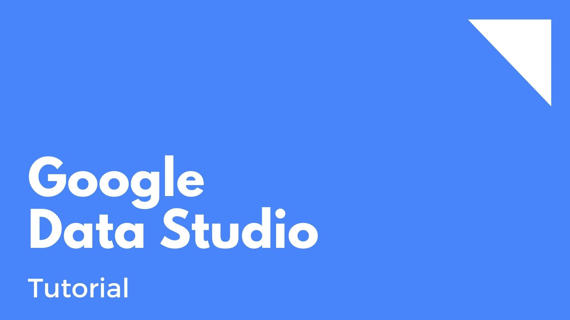 Google Data Studio: Das Einsteiger-Tutorial für fabelhafte Dashboards